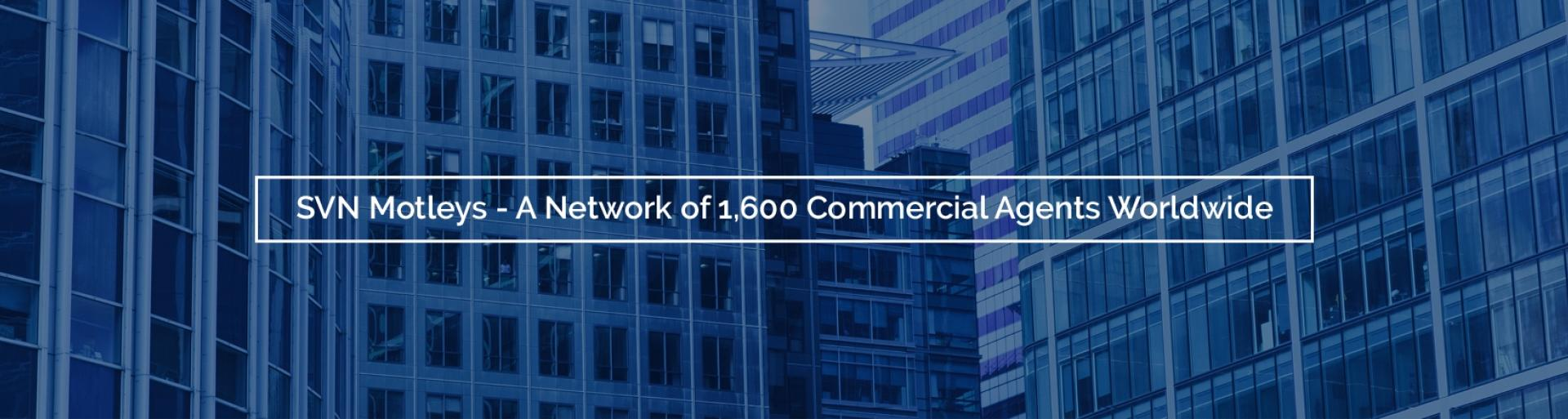 SVN Motleys - A Network of 1,600 Commercial Agents Worldwide