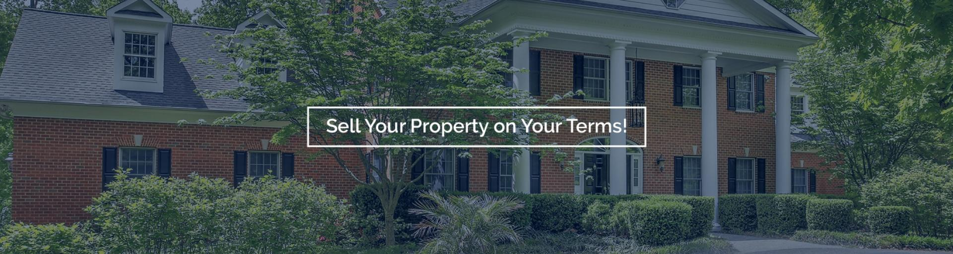 Sell Your Property on Your Terms!