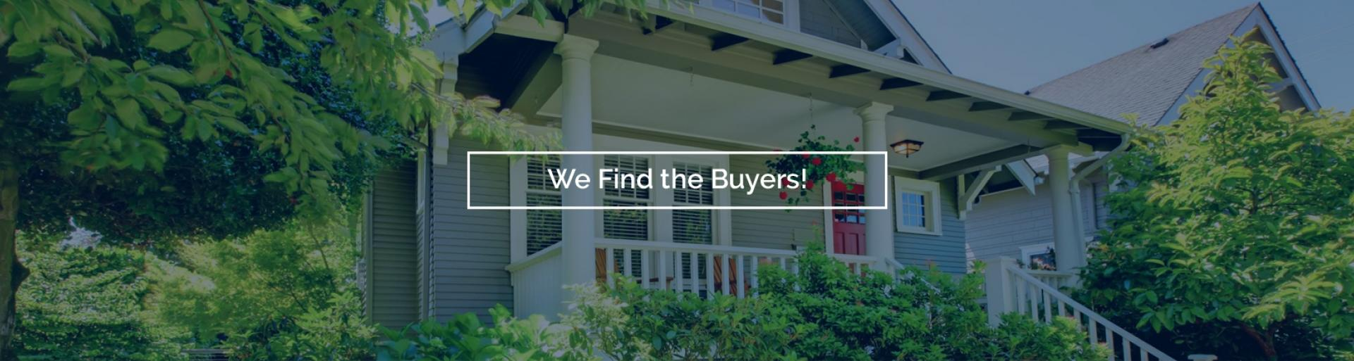 We Find the Buyers!